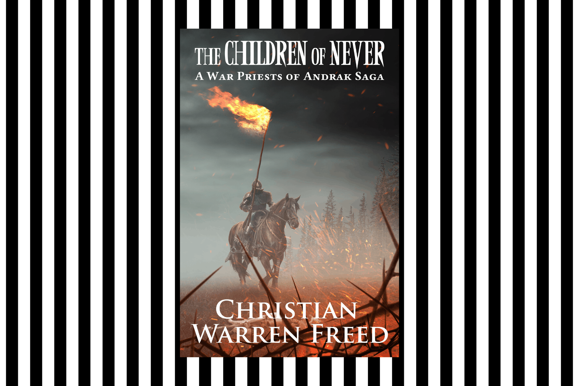The Children of Never, part of the War Priests of Andrak Saga, by Christian Warren Freed