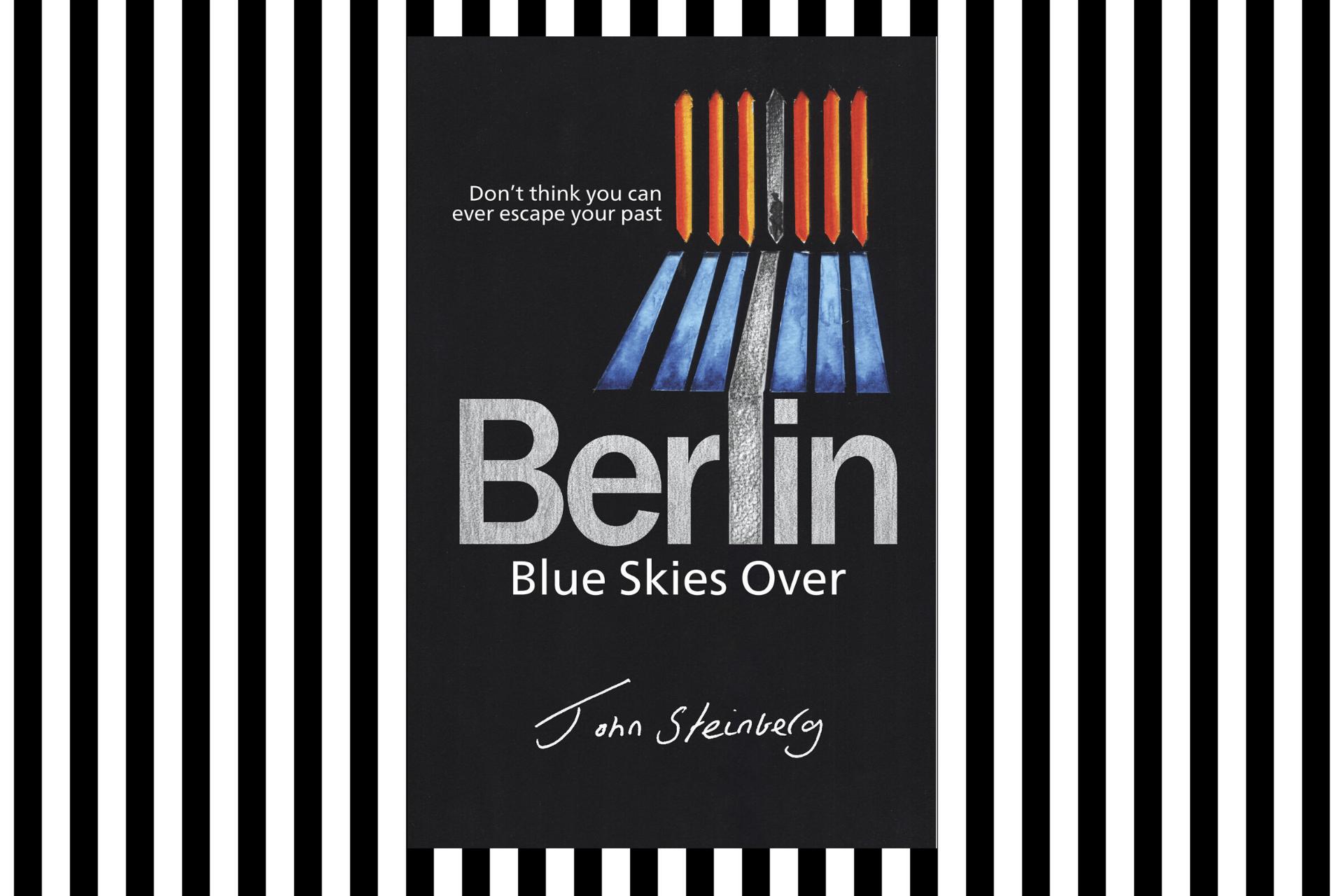 Blue Skies Over Berlin by John Steinberg