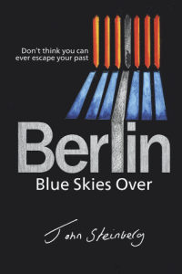 The cover of Blue Skies Over Berlin by John Steinberg