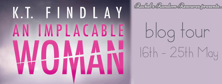 The Blog Tour for An Implacable Woman by K T Findlay