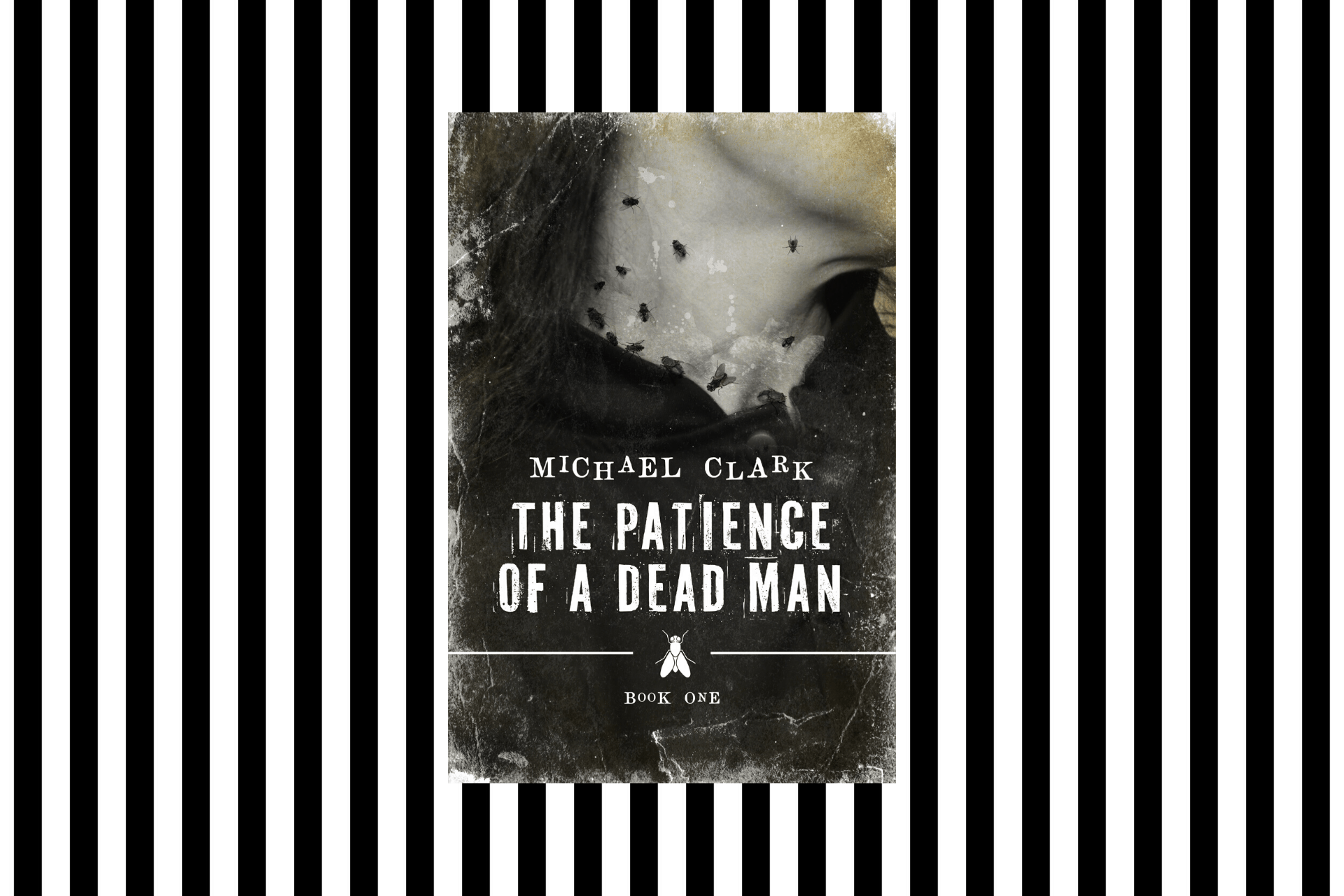 The Patience of a Dead Man, by Michael Clark