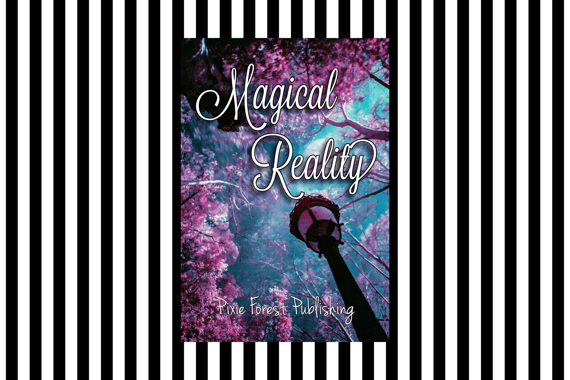 The cover of Magical Reality by Pixie Forest Publishing