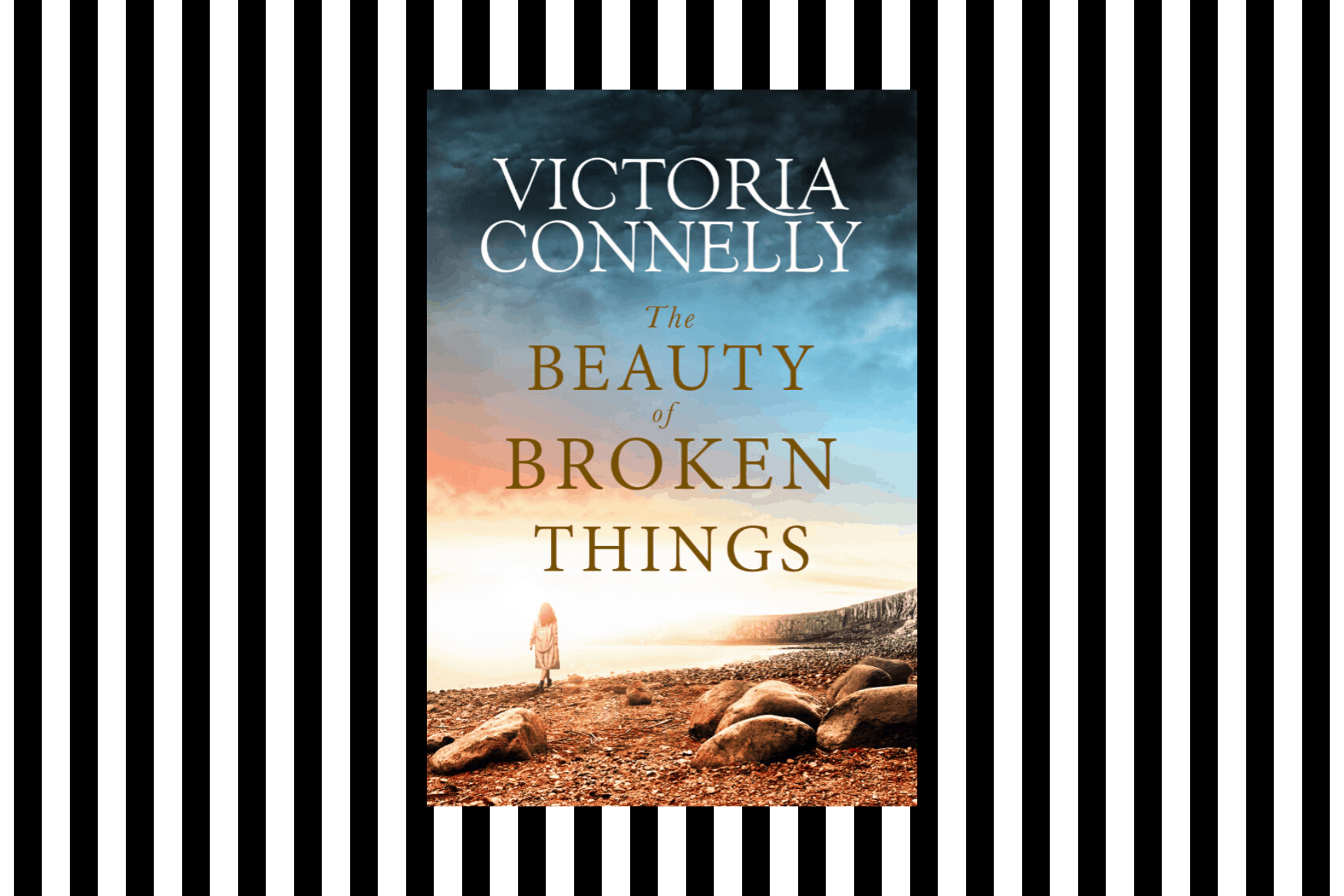 The cover for The Beauty of Broken Things by Victoria Connelly