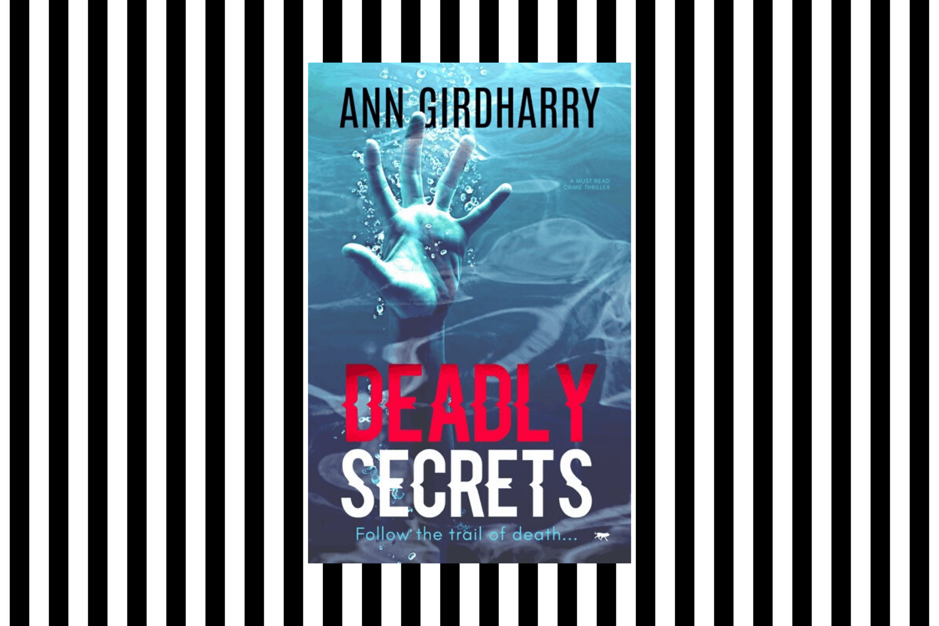The cover of Deadly Secrets by Ann Girdharry