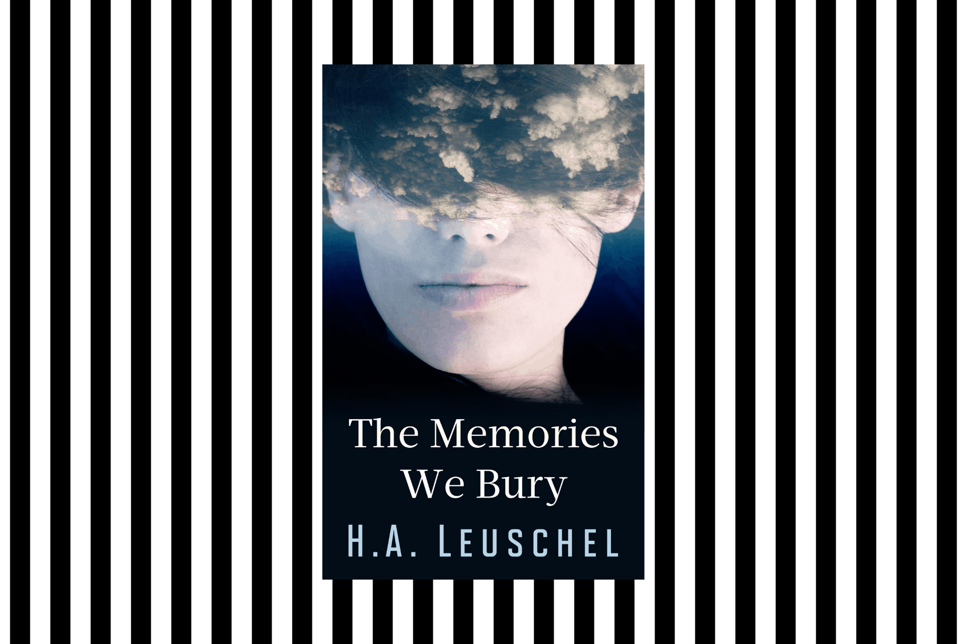 The cover of The Memories We Bury by H.A. Leuschel