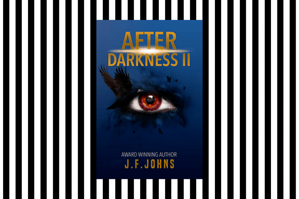 The cover of After Darkness II by J F Johns on striped background