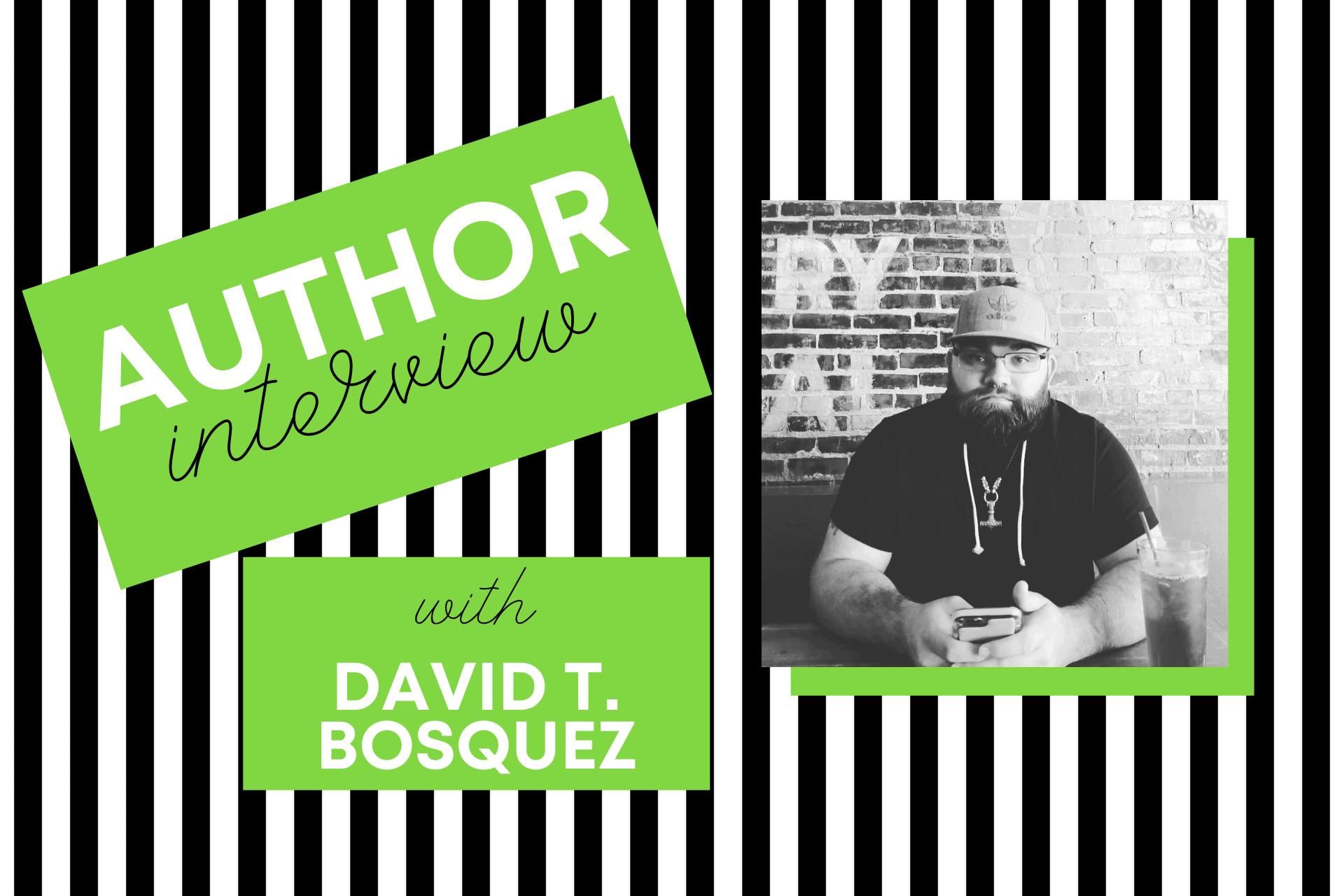 Author interview with David T Bosquez