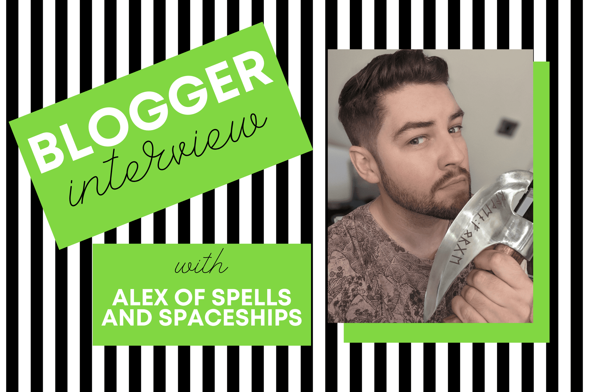 Blogger interview with Alex of Spells and Spaceships