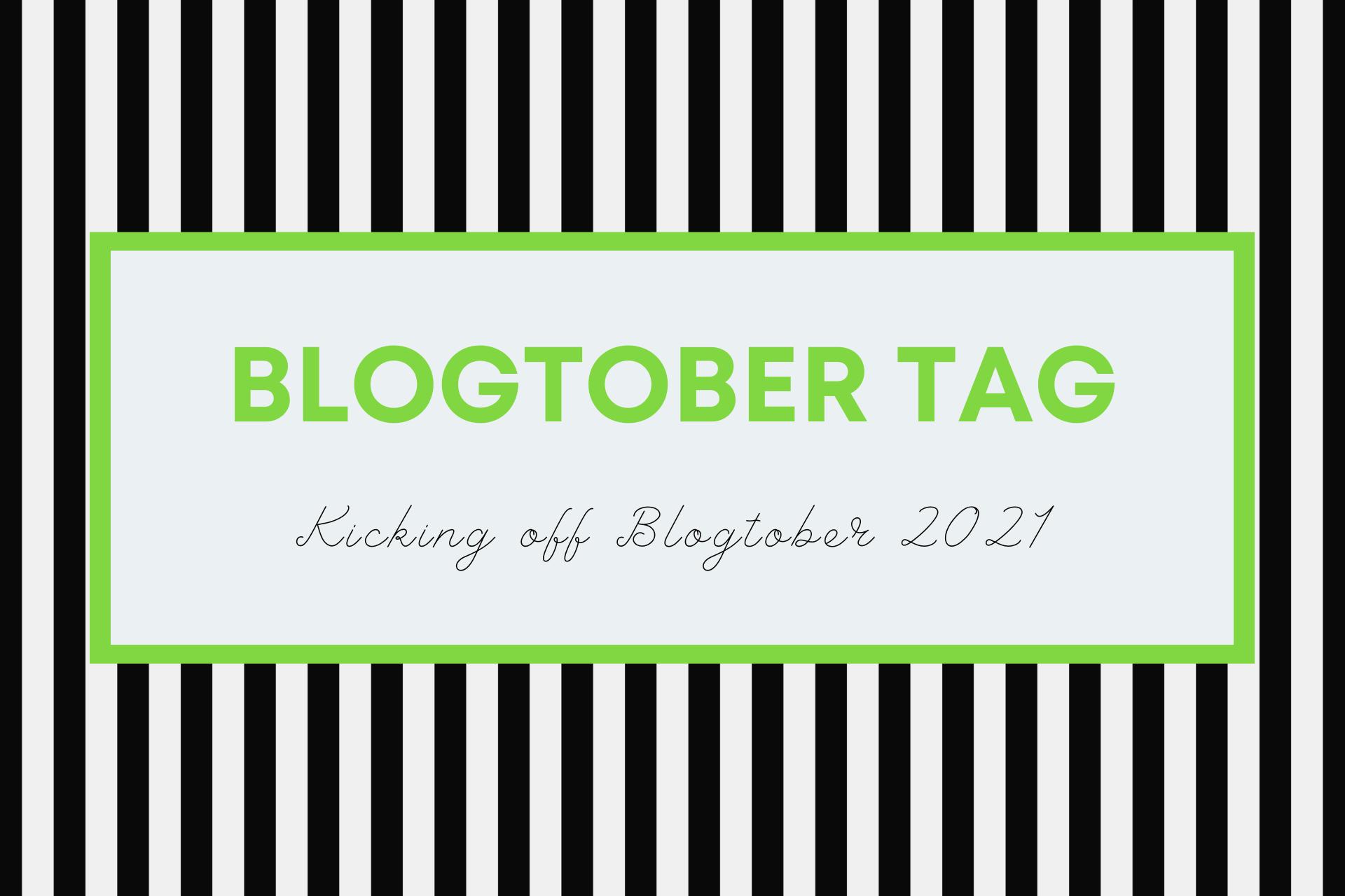 Blogtober Tag: Kicking off Blogtober 2021